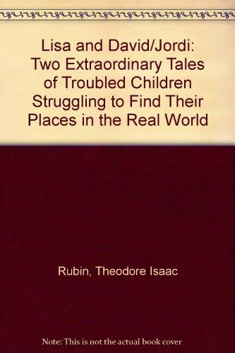 9780020535751: Lisa and David/Jordi: Two Extraordinary Tales of Troubled Children Struggling to Find Their Places in the Real World