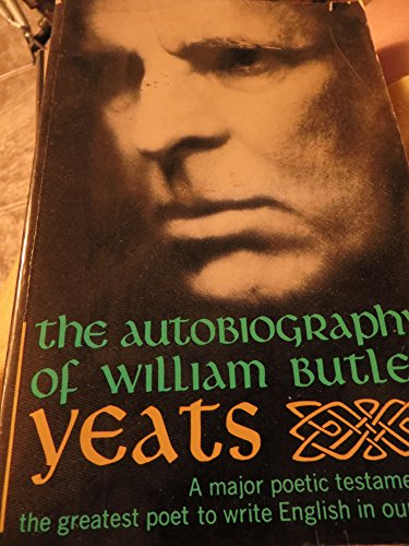 9780020555803: The AUTOBIOGRAPHY OF WILLIAM BUTLER YEATS (REISSUE)