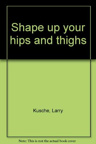 9780020591009: Shape up your hips and thighs