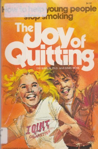 9780020598701: The joy of quitting: How to help young people stop smoking
