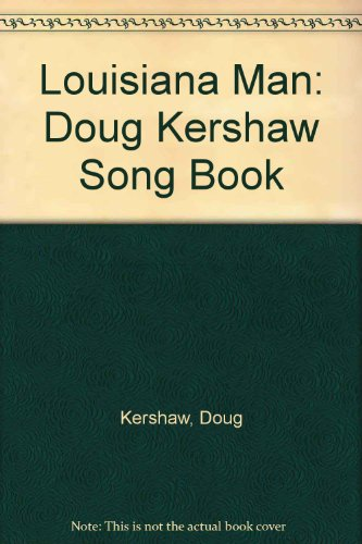Louisiana Man: Doug Kershaw Song Book: Doug Kershaw