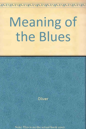 9780020613800: Meaning of the Blues