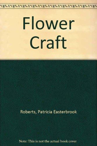 9780020620501: Flower Craft