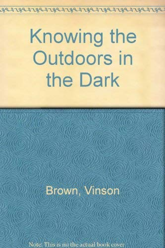 9780020622604: Knowing the Outdoors in the Dark