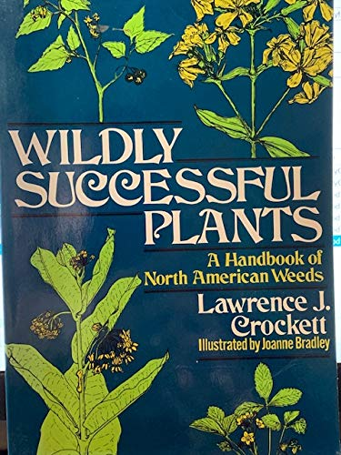 9780020626008: Wildly Successful Plants: A Handbook of North American Weeds