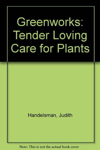 9780020628903: Greenworks: Tender Loving Care for Plants