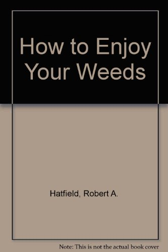 9780020629009: How to Enjoy Your Weeds