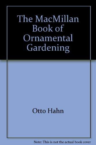 9780020631309: The Macmillan book of ornamental gardening