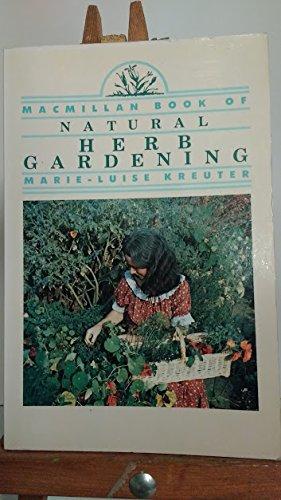 9780020631408: The MacMillan Book of Natural Herb Gardening