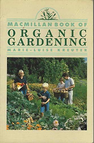9780020631507: The MacMillan Book of Organic Gardening (Collier books)