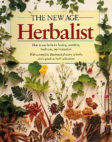 9780020633501: The New Age Herbalist: How to Use Herbs for Healing, Nutrition, Body Care, and Relaxation