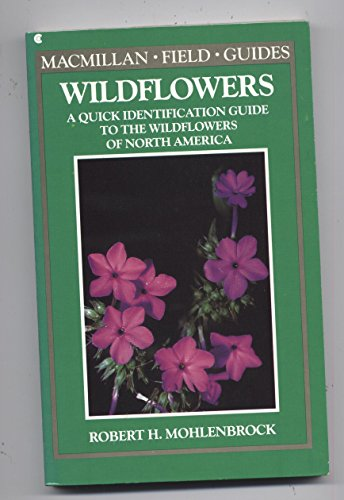 9780020634201: Wildflowers: A Quick Identification Guide to the Wildflowers of North America (Macmillan Field Guides)