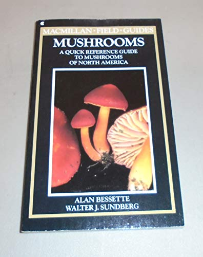 9780020636908: Mushrooms: A Quick Reference Guide to Mushrooms of North America (Macmillan Field Guides)
