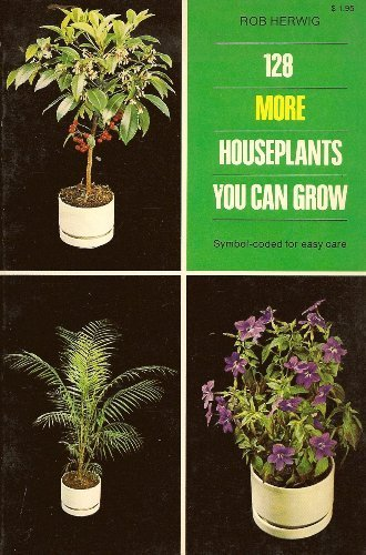 9780020653806: 128 More Houseplants You Can Grow