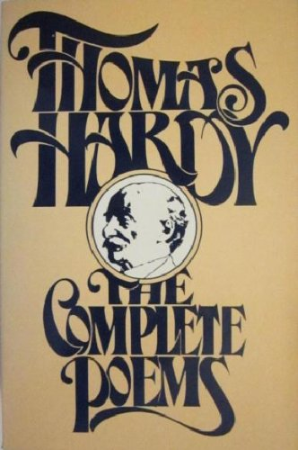 Complete Poems of Thomas Hardy: Hardy, Thomas