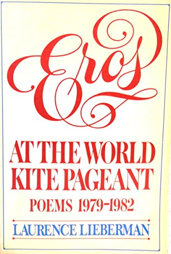 9780020698104: Eros at the World Kite Pageant Poems: 1979-1982