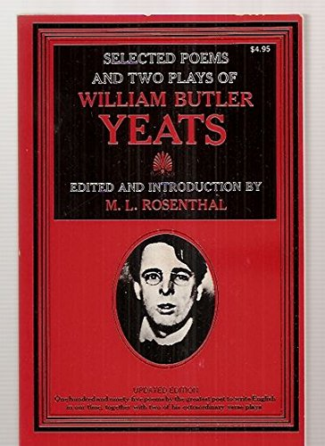 Selected Poems and Two Plays of William Butler Yeats. Edited and introduced by M. L. Rosenthal. M...