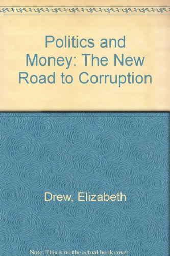 9780020728405: Politics and Money: The New Road to Corruption