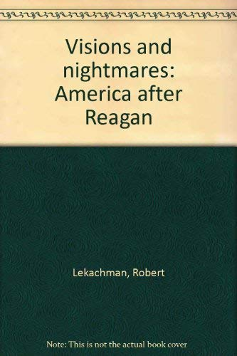 9780020737100: Visions and nightmares: America after Reagan