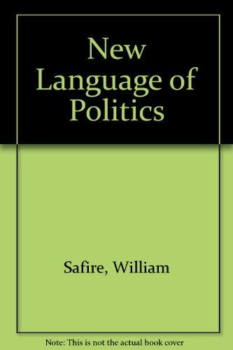 The New Language of Politics: A Dictionary: William Safire