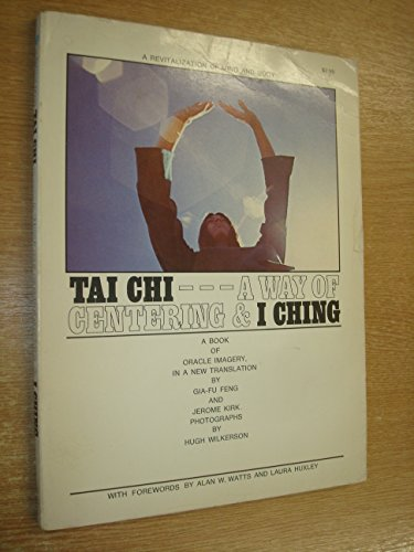 9780020761303: T'ai Chi, A Way of Centering: I Ching, Oracle Imagery