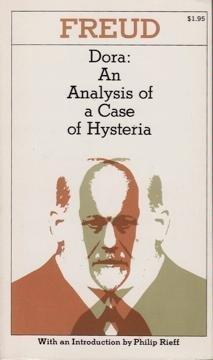 Dora: An Analysis of a Case of: Freud, Sigmund
