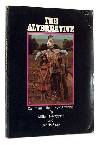 9780020768500: The Alternative: Communal Life in New America