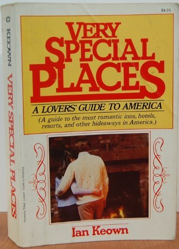 Very Special Places: A Lovers' Guide to America: A guide to the most romantic inns, hotels, ...