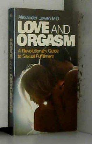 9780020773207: Love and Orgasm: Revolutionary Guide to Sexual Fulfilment