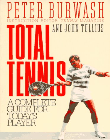 9780020792611: Total Tennis: A Complete Guide for Today's Player