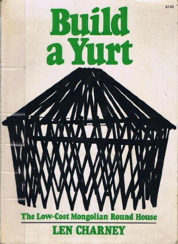 9780020793205: Build a Yurt: The Low-Cost Mongolian Round House