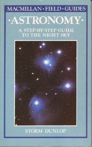 9780020796503: Astronomy: A Step-By-Step Guide to the Night Sky (Macmillan Field Guides)