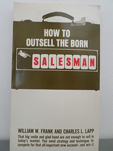 9780020799306: How to Outsell the Born Salesman