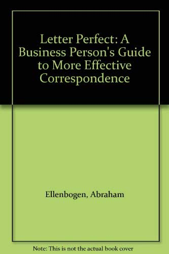 9780020799405: Letter Perfect: A Business Person's Guide to More Effective Correspondence