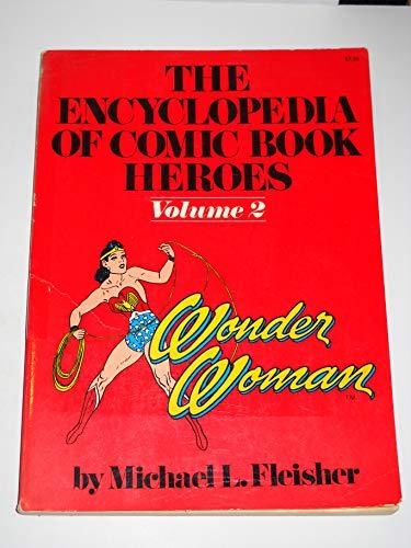 9780020800804: Encyclopedia of Comic Book Heroes: Wonder Woman (His The encyclopedia of comic book heroes ; v. 2)