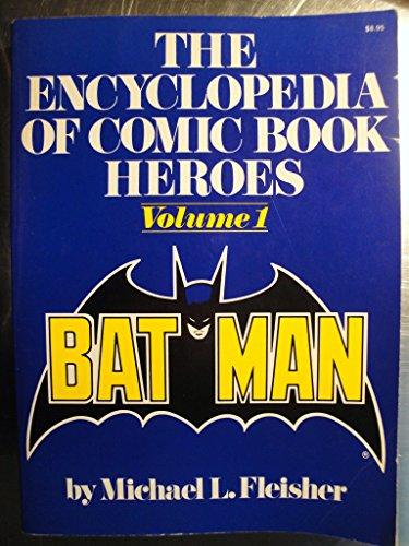 ENCYCLOPEDIA OF COMIC BOOK HEROES: Batman-Volume One (1): Fleisher, Michael L./Lincoln, Janet E. (...