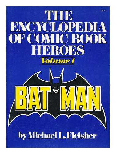 The Encyclopedia of Comic Book Heroes, Volume 1: Batman