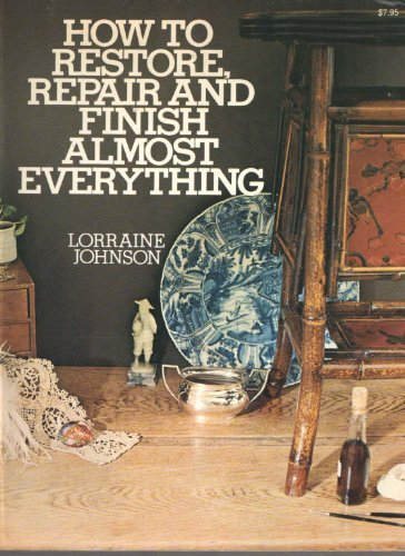 9780020805601: How to Restore, Repair, and Finish Almost Everything