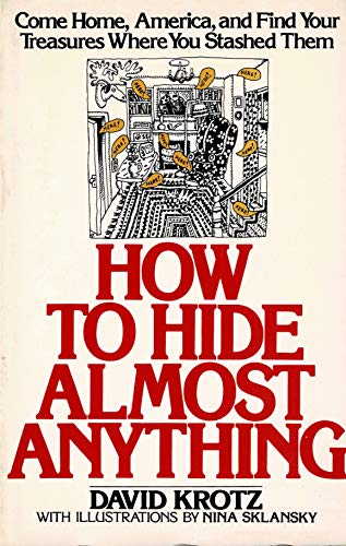 9780020805908: How to Hide Almost Anything: Or, Come Home, America, and Find Your Treasures Where You Stashed Them