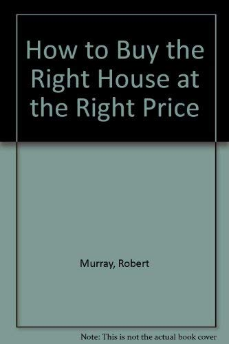 9780020809005: How to Buy the Right House at the Right Price