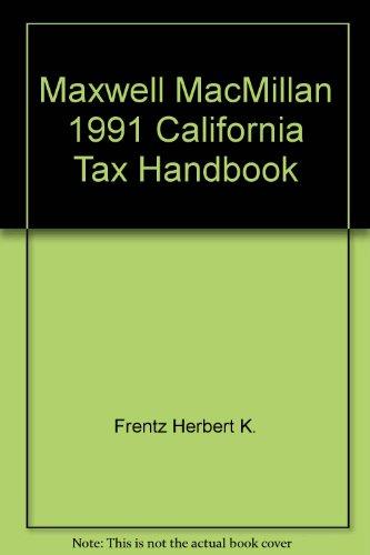 9780020811428: Maxwell MacMillan 1991 California Tax Handbook