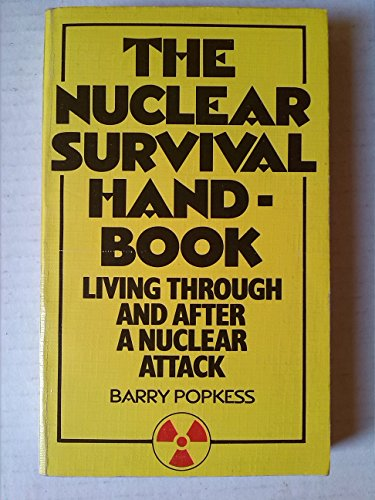 9780020811701: The nuclear survival handbook: Living through and after a nuclear attack