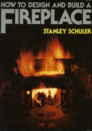 9780020818601: How to Design and Build a Fireplace