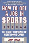 9780020820918: How to Get a Job in Sports: The Guide to Finding the Right Sports Career
