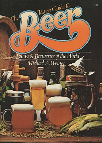 9780020824701: The Taster's Guide to Beer: Brews and Breweries of the World