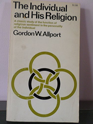 The Individual and His Religion: A Psychological: Allport, Gordon Willard