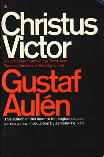 9780020834007: Christus Victor: An Historical Study of the Three Main Types of the Idea of the Atonement (English and Swedish Edition)