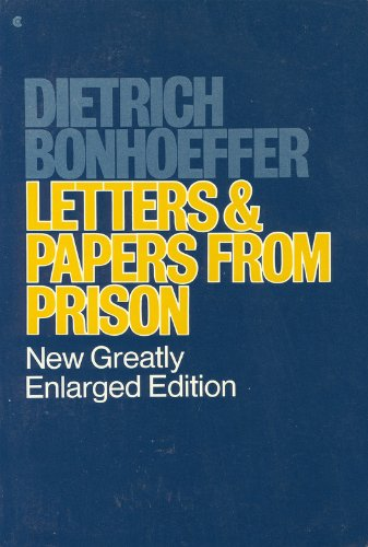 LETTERS AND PAPERS FROM PRISON: Bonhoeffer, Dietrich.