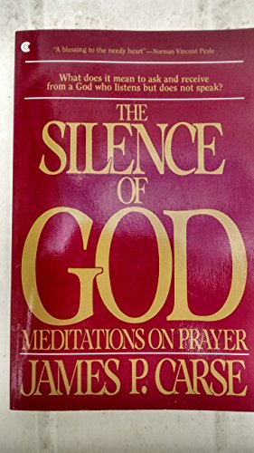 9780020842705: The Silence of God: Meditations on Prayer