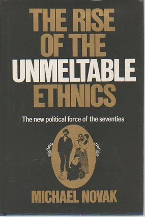 9780020878001: The rise of the unmeltable Ethnics